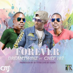 Dreamtwinz ft Chef 187 - Forever