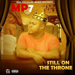 MP7 - Still On The Throne