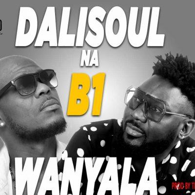 Dalisoul ft B1 - Wanyala