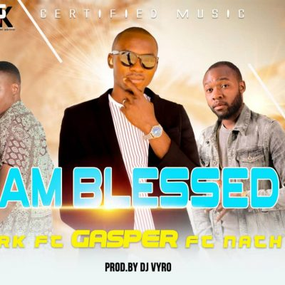 Gasper ft RK & Nath K - Am Blessed