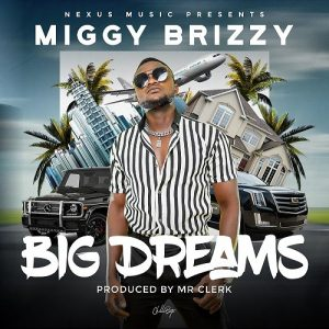 Miggy Brizzy - Big Dreamz
