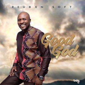Reuben Soft - Good God