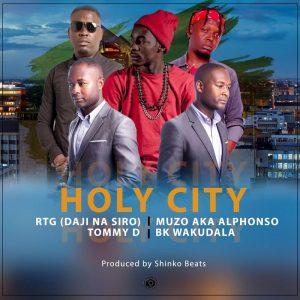 RTG (Daji Na Siro) ft Muzo, Tommy D & Bk Wakudala - Holy City
