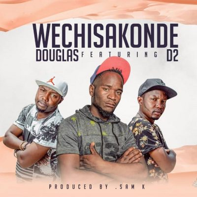 Douglas ft D2 - Wechisakonde ( Prod by Sam K )