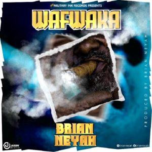 Brian Neyah - Wafwaka