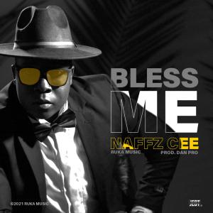 Naffz Cee - Bless Me